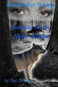 Searching For The Shifter Bloodline: Volume 2 (Soul Shifter Trilogy)