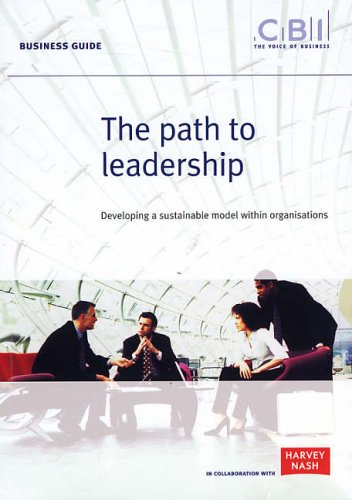 The Path to Leadership: Developing a Sustainable Model within Organisations (Business Guide)