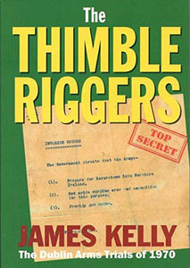 Thimbleriggers: The Dublin Arms Trials of 1970