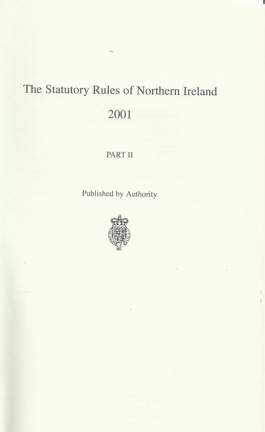 Northern Ireland Statutory Rules and Orders 2001, Part II - The Statutory Rules and Orders of Northern Ireland