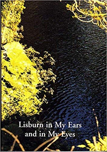 Lisburn in My Ears and in My Eyes