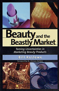 Beauty and the Beastly Market: Taming Uncertainties in Marketing Beauty Products