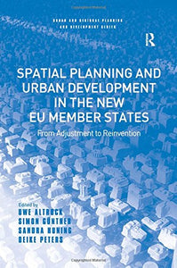 Spatial Planning and Urban Development in the New EU Member States: From Adjustment to Reinvention (Urban and Regional Planning and Development Series)