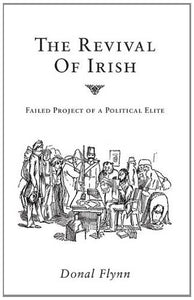 The Revival of Irish - Failed Project of a Political Elite