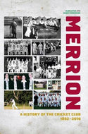 Merrion: A History of the Cricket Club 1892-2010