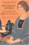 Becoming George: The Life of Mrs W. B. Yeats
