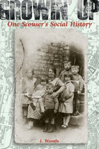 Growin' Up: One Scouser's Social History