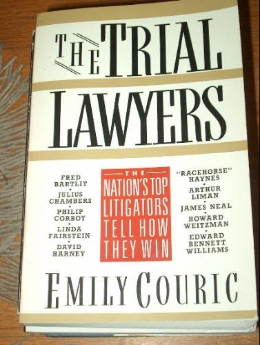 The Trial Lawyers: The Nation's Top Litigators Tell How They Win