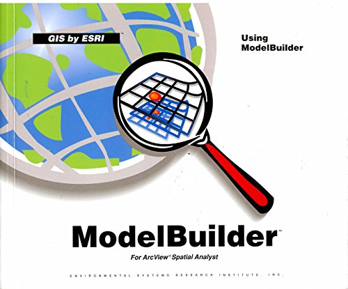 Using ModelBuilder for ArcView Spatial Analysit - GIS by Esri