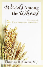 Load image into Gallery viewer, Weeds Among the Wheat: Where Prayer and Action Meet