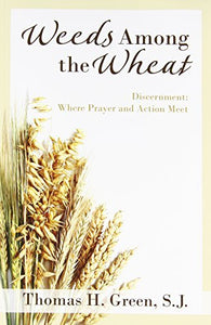 Weeds Among the Wheat: Where Prayer and Action Meet