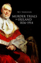 Load image into Gallery viewer, Murder Trials in Ireland, 1836-1914 (Irish Legal History Society)