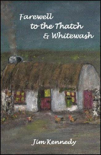 Farewell to the Thatch & Whitewash