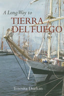 A Long way to Tierra Del Fuego: Voices from Dublin's Liberties