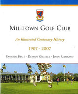 Milltown Golf Club: An Illustrated Centenary History,