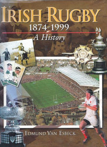 Irish Rugby, 1874-1999: A History