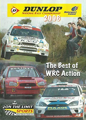 Dunlop National Rally Championship 2006: The Best of WRC Action - Motorsport Ireland