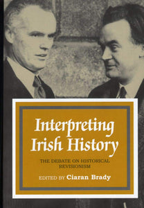 Interpreting Irish History: The Debate on Historical Revisionism, 1938-94