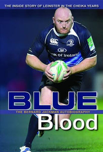 Bernard Jackman: Blueblood: The Inside Story of Leinster in the Cheika Years