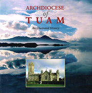 The Archdiocese of Tuam - An Illustrated History