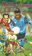 Sam Returns to the Hill - The Gaelic Football Year 1995 [VHS]