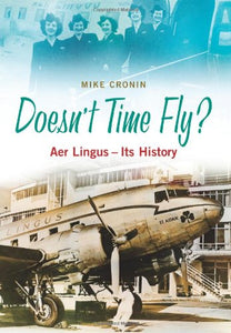 Doesn't Time Fly?: Aer Lingus - Its History