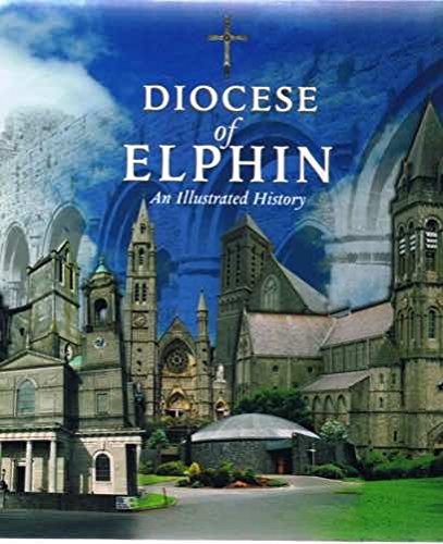 Diocese of Elphin: An Illustrated History