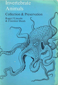 Invertebrate Animals: Collection and Preservation