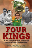Four Kings: The Story of Paddy 'Hands' O'Brien, Jack Quinn, Mick Lyons, Darren Fay and 7 All-Ireland Triumphs