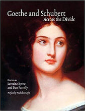 Load image into Gallery viewer, Goethe and Schubert -across the Divide: Goethe and Schubert in Perspective and Performance