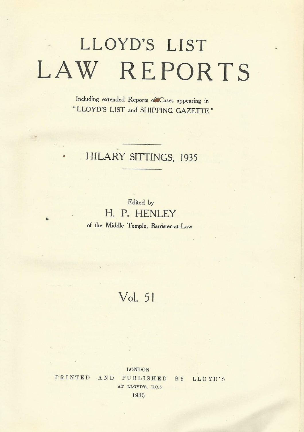 Lloyd's List Law Reports - Hilary Sittings, 1935, Vol 51