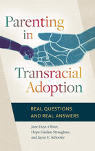 Load image into Gallery viewer, Parenting in Transracial Adoption: Real Questions and Real Answers