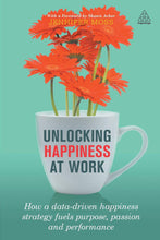 Load image into Gallery viewer, Unlocking Happiness at Work: How a Data-driven Happiness Strategy Fuels Purpose, Passion and Performance