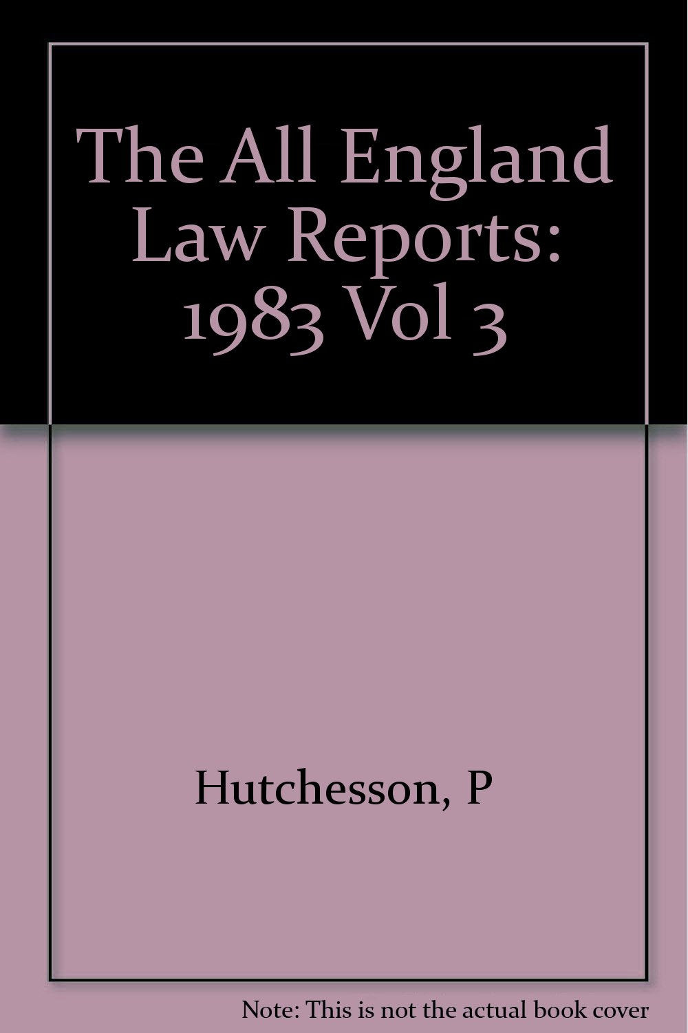 The All England Law Reports: 1983 Vol 3