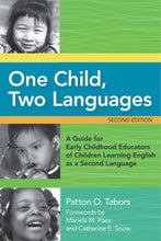 Load image into Gallery viewer, One Child, Two Languages: A Guide for Early Childhood Educators of Children Learning English as a Second Language