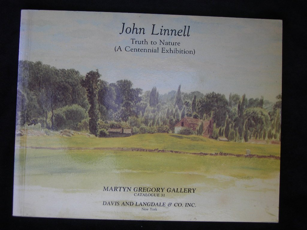 John Linnell: Truth To Nature (A Centennial Exhibition)  8th-20th November 1982 Martyn Gregory Gallery  London Catalogue 31