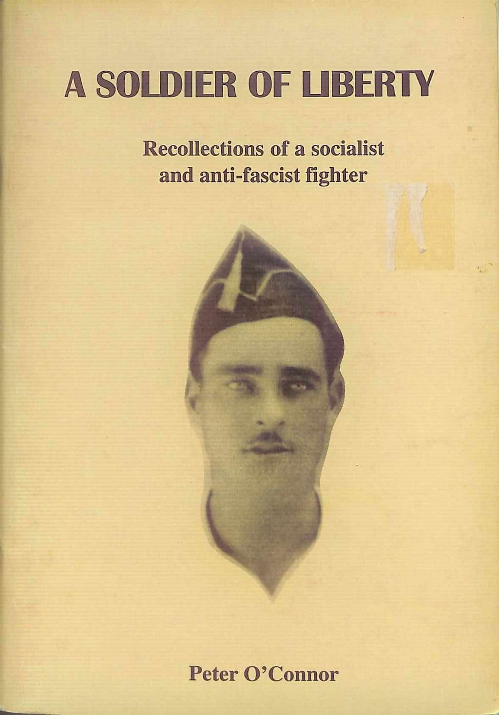 A soldier of liberty: Recollections of a socialist and anti-fascist fighter