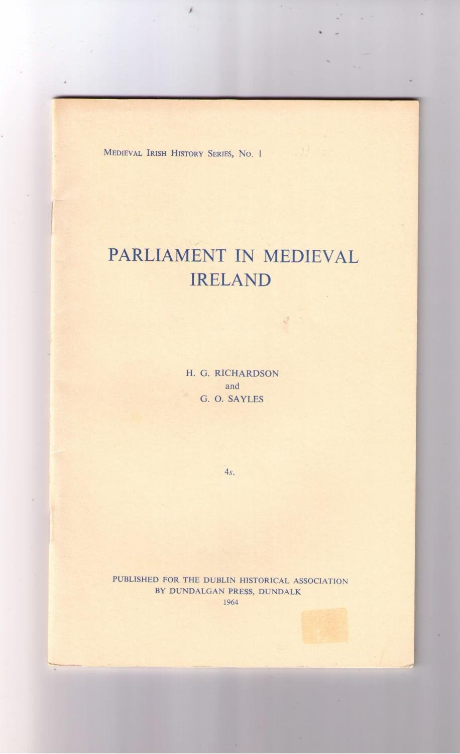 Parliament in Medieval Ireland - Medieval Irish History Series, No. 1