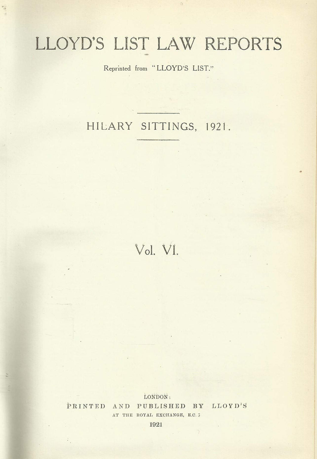 Lloyd's List Law Reports - Volume VI (Volume 6), Hilary Sittings, 1921
