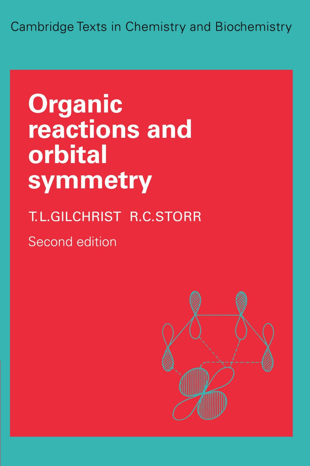 Organic Reactions and Orbital Symmetry (Cambridge Texts in Chemistry and Biochemistry)