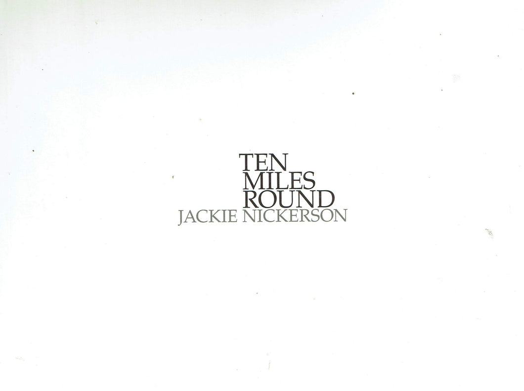 Ten Miles Round - Jackie Nickerson