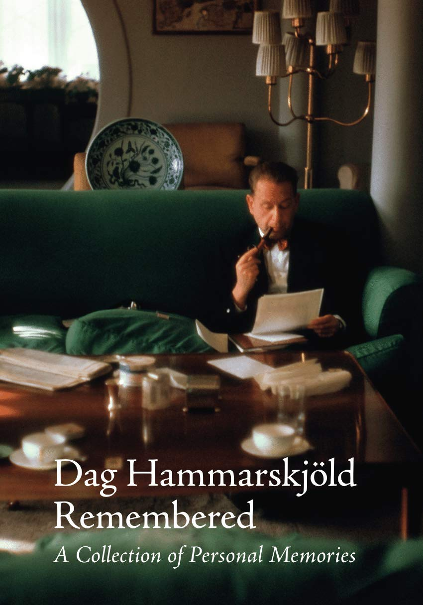Dag Hammarskjöld Remembered: A Collection of Personal Memories