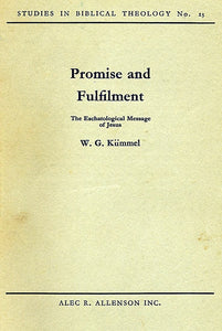 Promise and Fulfilment - The Eschatological Message of Jesus (Studies in Biblical Theology No. 23)