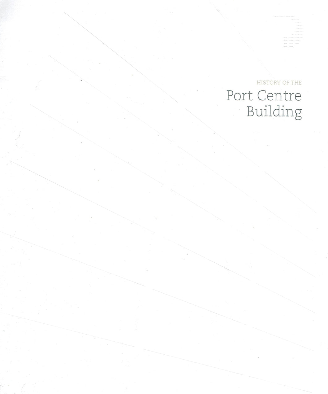 History of the Port Centre Building