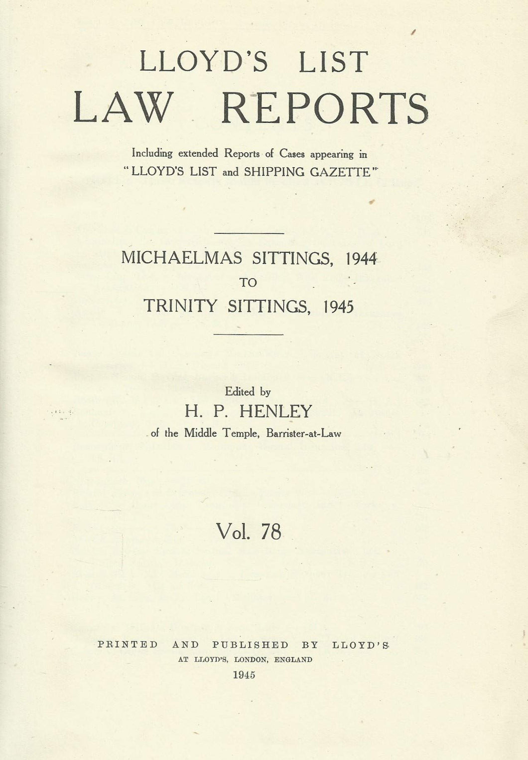 Lloyd's List Law Reports - Volume 78, Michaelmas Sittings, 1944 to Trinity Sittings, 1945