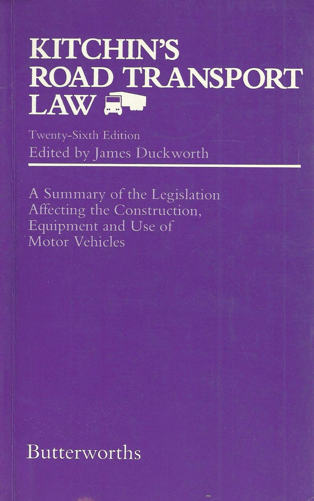 Kitchin's Road Transport Law: A Summary of the Legislation Affecting the Construction, Equipment and Use of Motor Vehicles