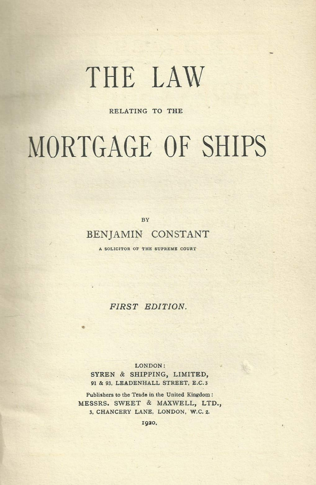 The Law relating to the Mortgage of Ships