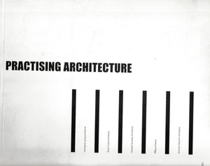 Practising Architecture: Five Architectural Experiments