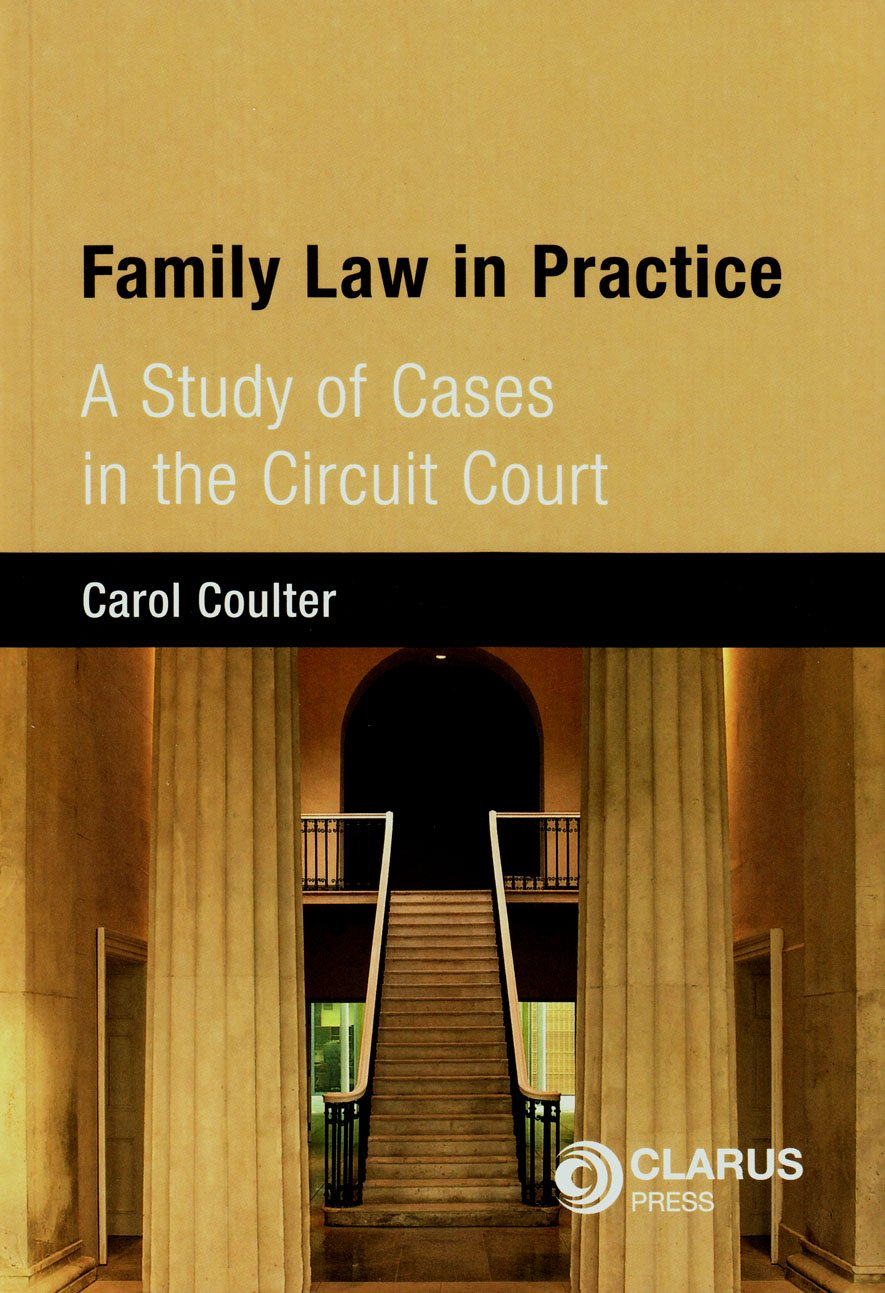 Family Law in Practice: A Study of Cases in the Circuit Court