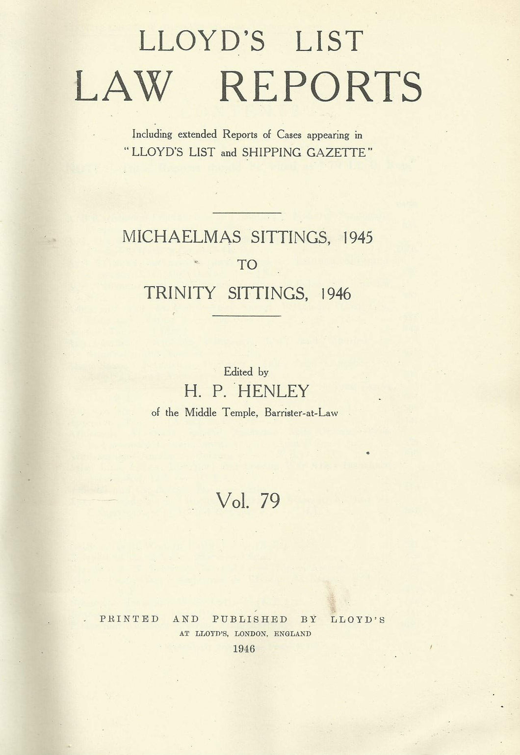 Lloyd's List Law Reports - Michaelmas, 1945 to Trinity, 1946, Vol 79